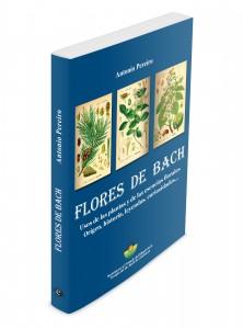 Libro titulado Flores de Bach. Usos de las plantas y de las esencias florales. Origen, historia, leyendas, curiosidades… Autor: Antonio Pereiro